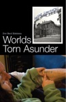 Worlds Torn Asunder A Holocaust Survivors Memoir Of Hope And Resilience
