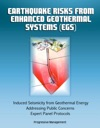 Earthquake Risks From Enhanced Geothermal Systems EGS Induced Seismicity From Geothermal Energy Addressing Public Concerns Expert Panel Protocols
