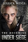 The Becoming Under Siege Book 4