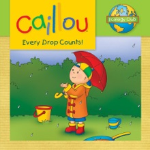 Caillou: Every Drop Counts