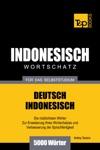 Wortschatz Deutsch-Indonesisch Fr Das Selbststudium 5000 Wrter