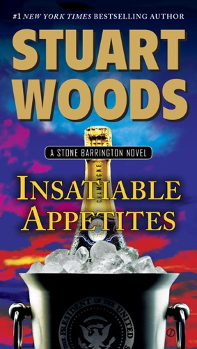 Stuart Woods - Insatiable Appetites