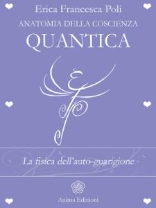 Anatomia della Coscienza Quantica Libro Cover