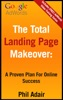 The Total Landing Page Makeover: A Proven Plan For Online Success.