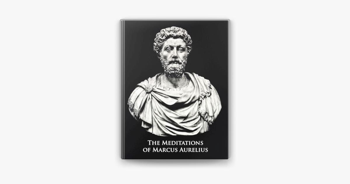 The Meditations of Marcus Aurelius - Marcus Aurelius Antonius