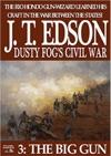 Dusty Fogs Civil War 3 The Big Gun