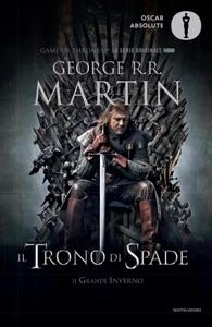 Il trono di spade 1. Il trono di spade, Il grande inverno. da George R.R. Martin