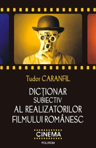 Dicționar subiectiv al realizatorilor filmului românesc Copertina del libro