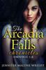 Jennifer Malone Wright - The Arcadia Falls Chronicles: Omnibus (Books 1-6) artwork