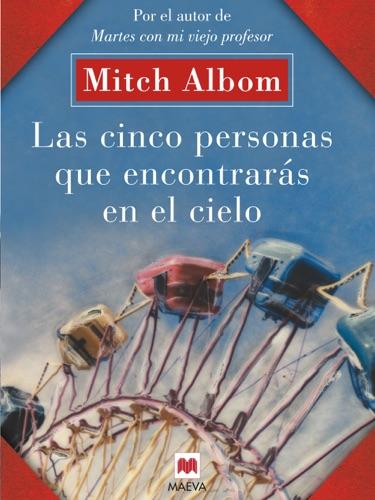 Mitch Albom - Las cinco personas que encontrarás en el cielo