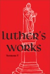 Luthers Works Volume 58