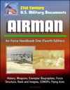 21st Century US Military Documents Airman Air Force Handbook One Fourth Edition - History Weapons Exemplar Biographies Force Structure Rank And Insignia CONOPs Flying Aces