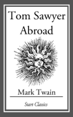 Download and Read Online Tom Sawyer Abroad