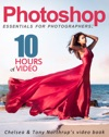 Photoshop CC Essentials For Photographers Chelsea  Tony Northrups Video Book