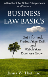 Business Law Basics: A Legal Handbook for Online Entrepreneurs and Startup Businesses