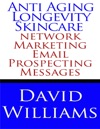 Anti Aging Longevity Skincare Network Marketing Email Prospecting Messages