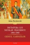 Dictatura Lui Ceausescu 1965-1989