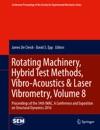 Rotating Machinery Hybrid Test Methods Vibro-Acoustics  Laser Vibrometry Volume 8