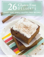 26 Gluten Free Desserts- Sweet and Simple Gluten-Free Recipes