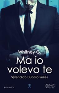 Ma io volevo te di Whitney G. Copertina del libro
