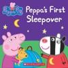 Peppas First Sleepover Peppa Pig