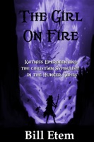 The Girl on Fire: Katniss Everdeen and the Christian Symbolism in The Hunger Games