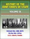 History Of The Joint Chiefs Of Staff Volume IX The Joint Chiefs Of Staff And National Policy 1965-1968 - Vietnam War ABM NATO Six-Day War Africa USS Liberty Pueblo