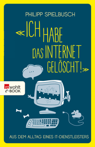 «Ich habe das Internet gelöscht!» Buch-Cover