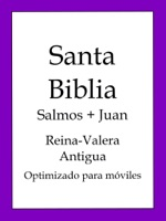 Santa Biblia, Reina-Valera Antigua: Salmos y Juan