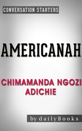 Americanah: A Novel by Chimamanda Ngozi Adichie Conversation Starters book