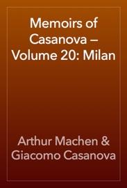 MEMOIRS OF CASANOVA —VOLUME 20: MILAN