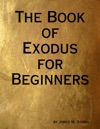 The Book Of Exodus For Beginners