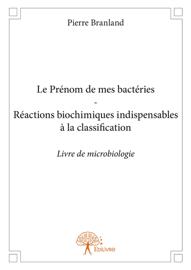 Le Prénom de mes bactéries - Réactions biochimiques indispensables à la classification