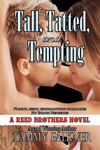 Tall, Tatted, and Tempting - Tammy Falkner - Tammy Falkner