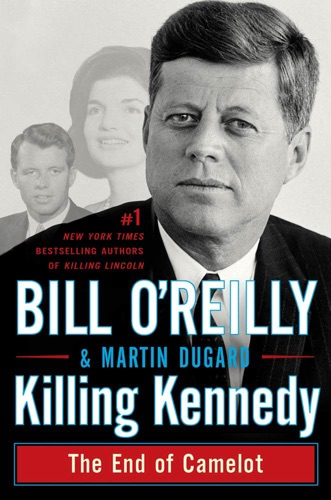 Bill O'Reilly & Martin Dugard - Killing Kennedy