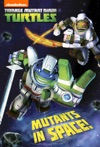 Mutants In Space Teenage Mutant Ninja Turtles