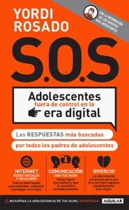 S.O.S Adolescentes fuera de control en la era digital Book Cover