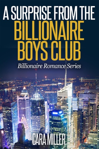 Cara Miller - A Surprise from the Billionaire Boys Club