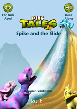 Dino Tales Jr - Early Reading Series Book 8: Spike And The Slide