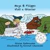 Maya & Filippo Visit A Glacier
