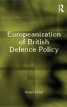 Europeanization Of British Defence Policy