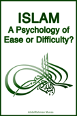 Islam: A Psychology of Ease or Difficulty?