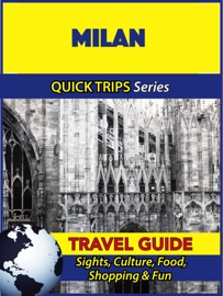 MILAN TRAVEL GUIDE (QUICK TRIPS SERIES)