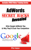 AdWords Secret Hacks Revealed: Killer Google AdWords Tips & Why They'll Crush Your Competition