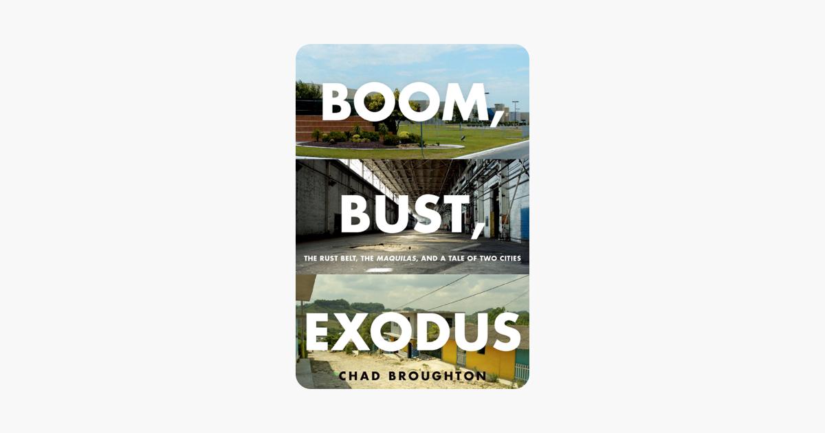 Boom, Bust, Exodus - Chad Broughton