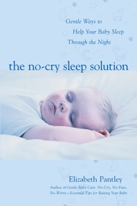 The No-Cry Sleep Solution: Gentle Ways to Help Your Baby Sleep Through the Night Par Elizabeth Pantley