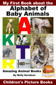 My First Book about the Alphabet of Baby Animals: Amazing Animal Books - Children's Picture Books