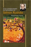 Eco-Consiousness In The Works Of Salman Rushdie