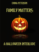 Family Matters: A Halloween Interlude