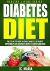 Diabetes Diet The Step By Step Guide To Reverse Diabetes Top Diabetic Superfoods To Eat And Diabetic Recipes To Lower Blood Sugar